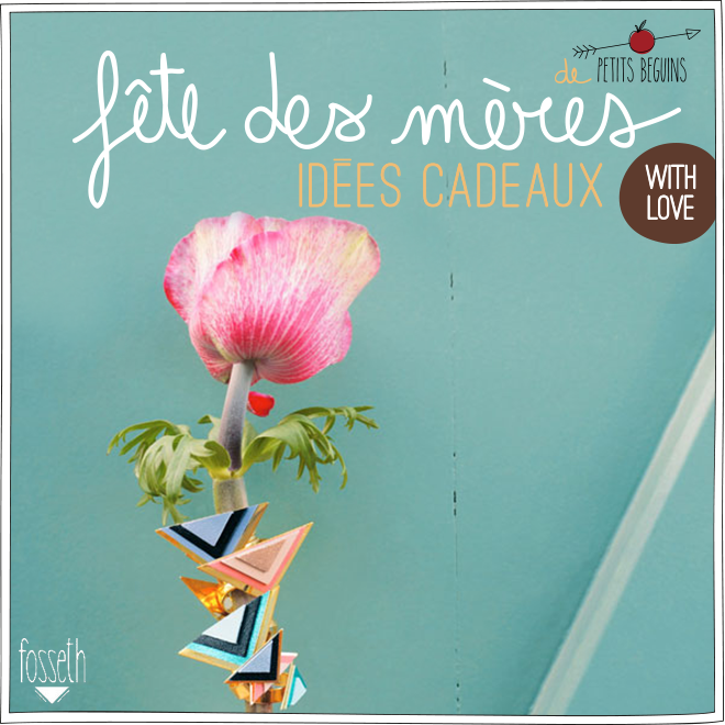 Fête des mères – idées cadeaux – Petits Béguins