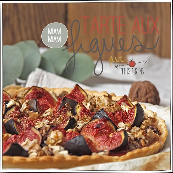 Tarte aux figues - Battle food #25 - Petits Béguins