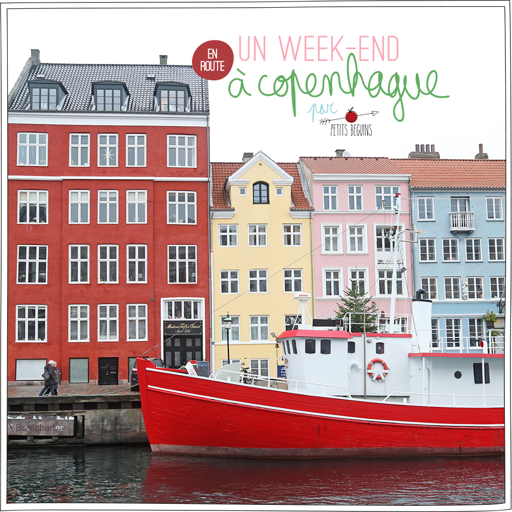 Week-end à Copenhague - Bonnes adresses - Carnet de voyage - Petits Béguins