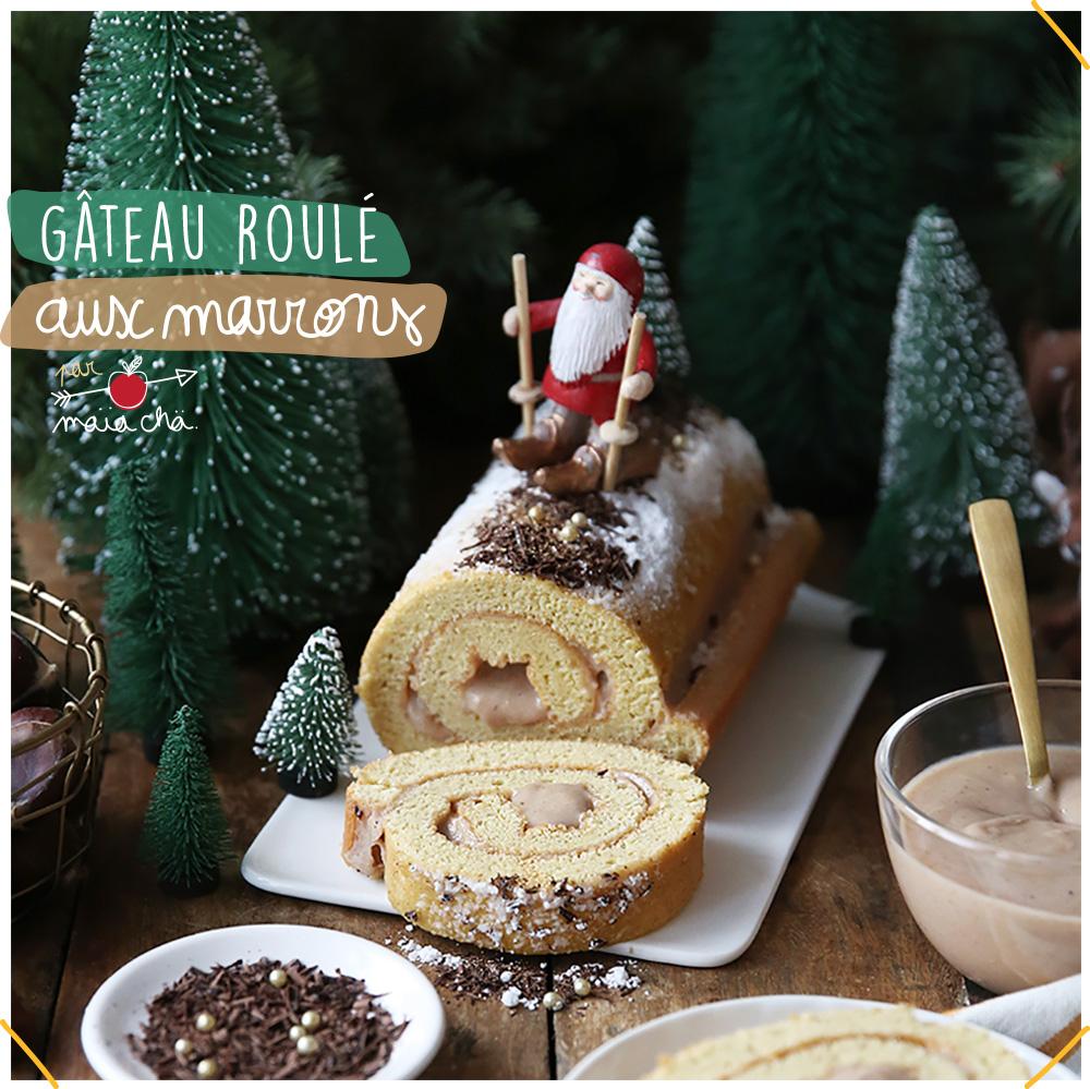 Gâteau roulé facile aux marrons - Goûter de Noël - Maïa Chä