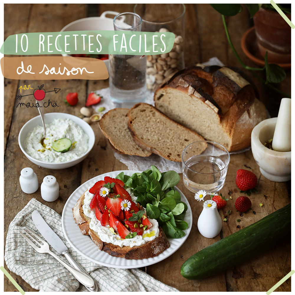 10 Recettes rapides et faciles - Spéciales Confinement - Veggie & Légumes de Saison - Maïa Chä