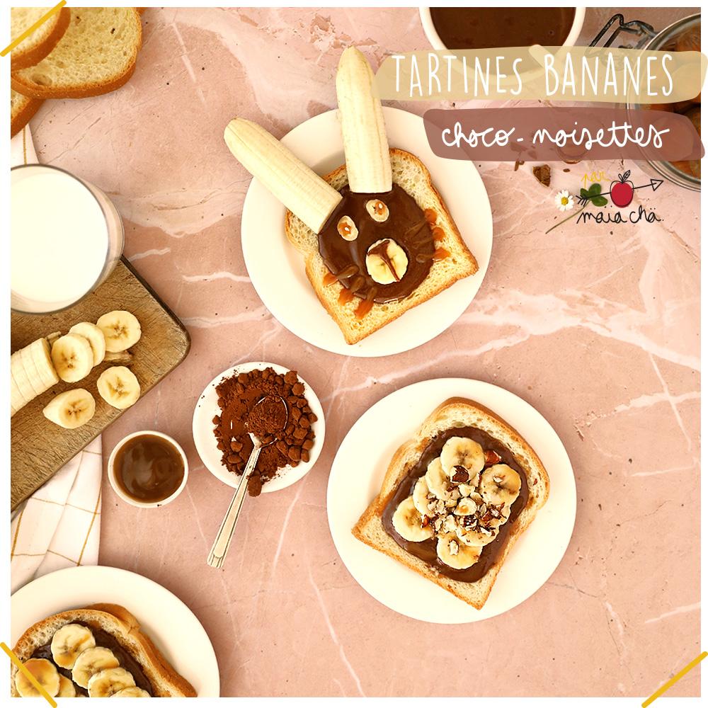 Tartines Bananes Choco Noisettes - Recette facile - Maïa Chä